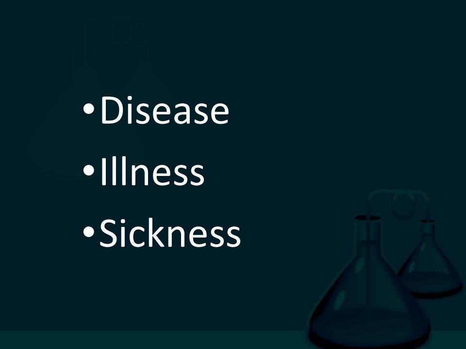IllnessDisease The term disease broadly refers to any condition that impairs normal function, and is therefore associated with dysfunction of normal homeostasis IllnessIllness are generally used as synonyms for disease.