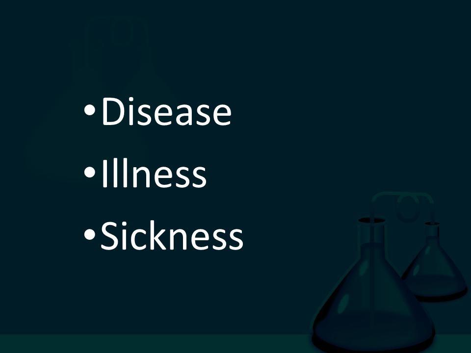 Disease Illness Sickness