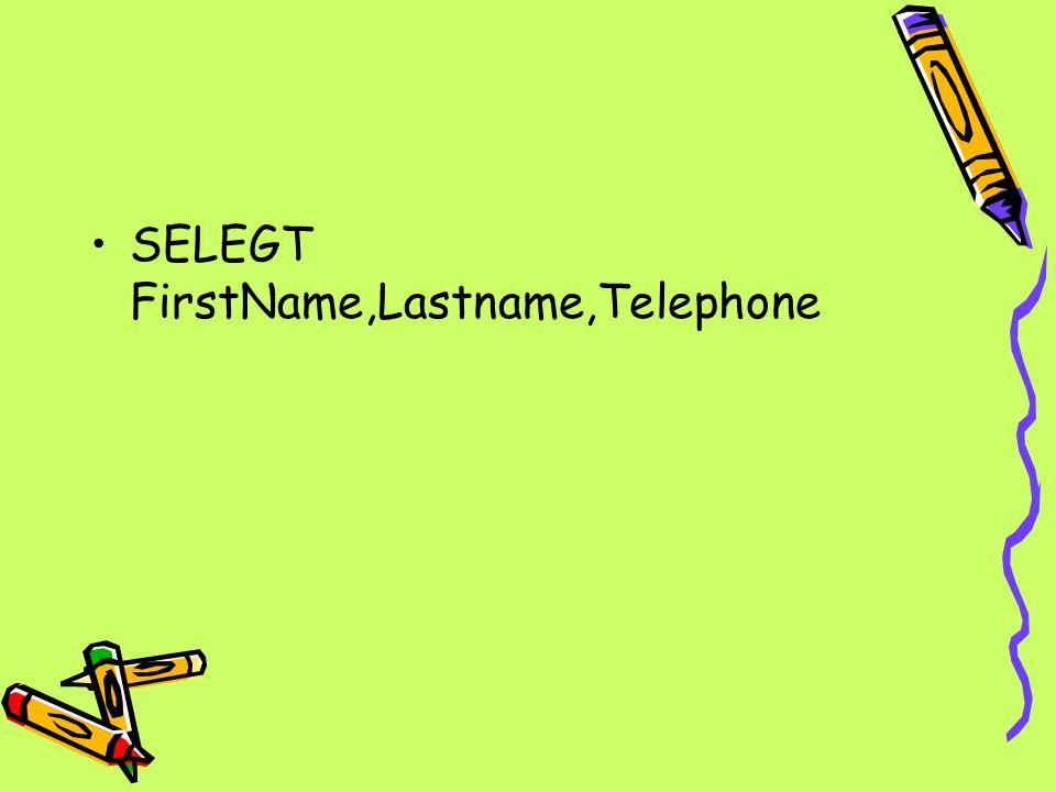 SELEGT FirstName,Lastname,Telephone