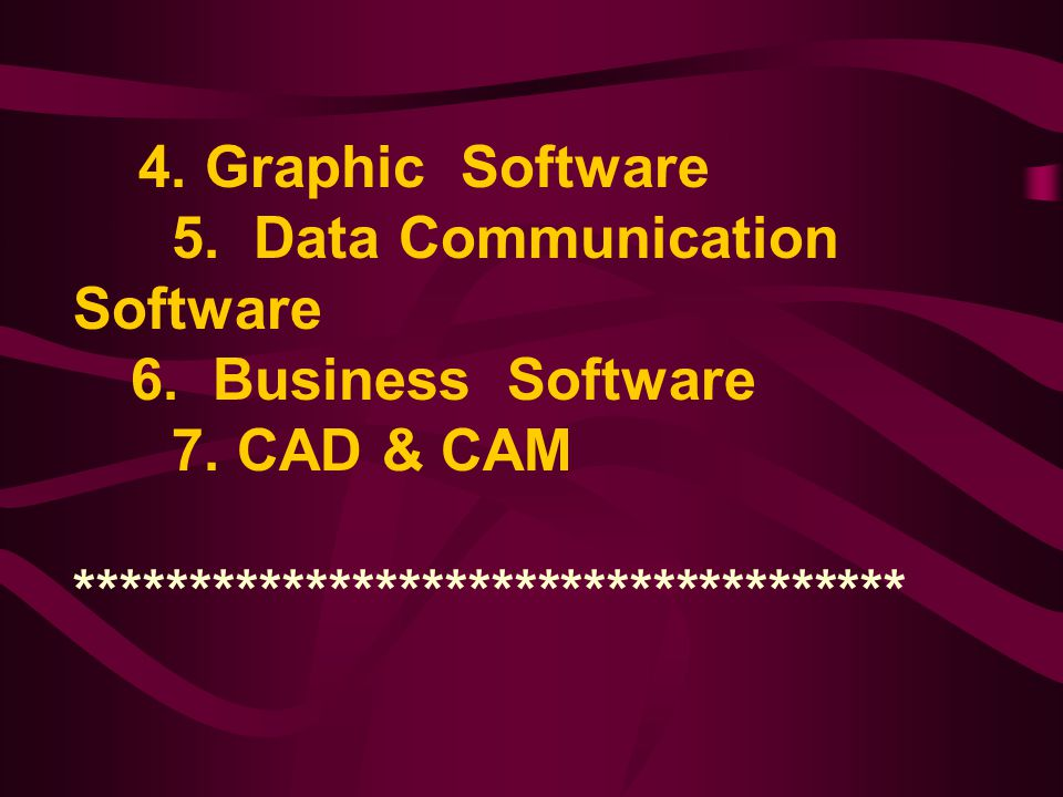 4. Graphic Software 5. Data Communication Software 6. Business Software 7. CAD & CAM ************************** **********