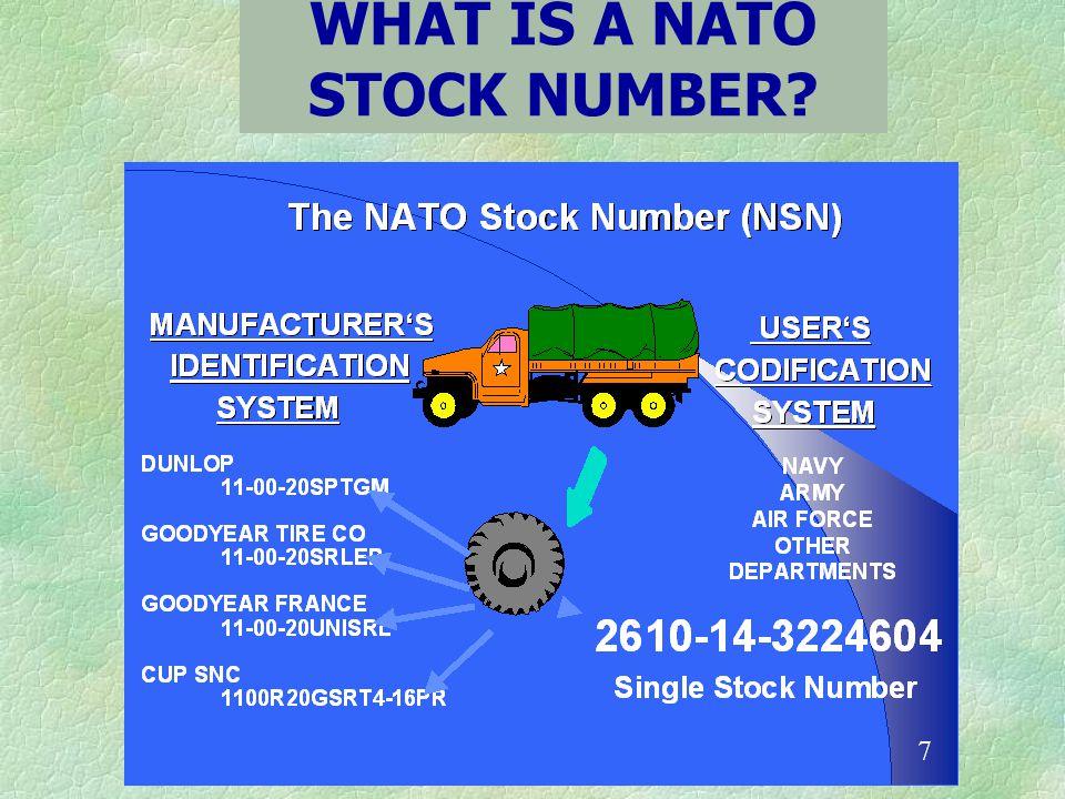 เมื่อสามารถระบุได้ว่าสิ่งอุปกรณ์ ใดเป็น Item of Supply ที่มี คุณลักษณะเฉพาะแล้ว หมายเลข 13 ตัว จะถูกกำหนดให้กับรายการ สิ่งอุปกรณ์นั้น ๆ โดยหน่วยงาน NCB ของประเทศนั้น ๆ ONE ITEM OF SUPPLY ONE NATO STOCK NUMBER