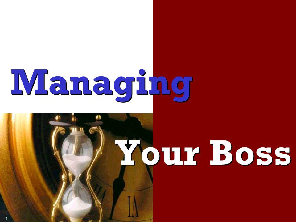 M a n a g i n g Y o u r B o s s Page 11 The Boss's World ( เข้าใจโลกของนาย )  Goals and Objectives เป้าหมายและวัตถุประสงค์ของนาย  The Pressures on Him ความรู้สึกกดดันต่างๆ ที่นายมี  His Strengths, Weaknesses, Blind Spots จุดอ่อน จุดแข็ง และจุดบอดของนาย  His Preferred Work Style วิธีปฏิบัติงานแบบที่นายพอใจ ** เข้าใจนายของคุณและเข้าใจ ตนเอง ** (Understanding the Boss and Yourself) (Understanding the Boss and Yourself)