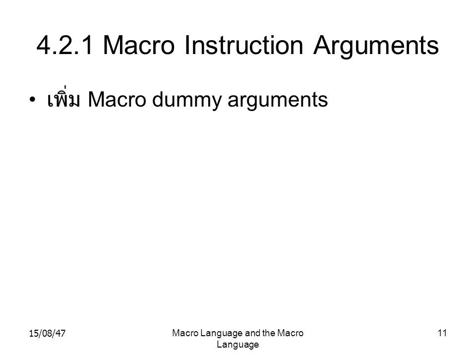 15/08/47Macro Language and the Macro Language 11 4.2.1 Macro Instruction Arguments เพิ่ม Macro dummy arguments