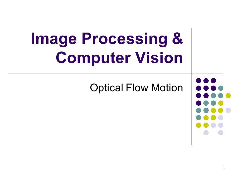 2 Optical Flow & Motion (a) Time t1(b) Time t2(c) Optical Flow Optical Flow คือภาพ เส้น ทิศทางแสดง การเคลื่อนที่ ของวัตถุ ต่าง ๆ ที่อยู่ใน ภาพ จาก Frame ที่ t1 กับ Frame ที่ t2