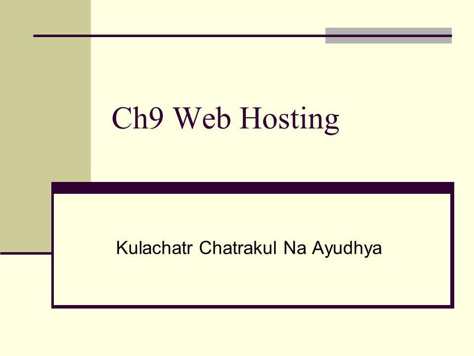 Web Hosting เครื่องคอมพิวเตอร์แม่ ข่ายที่เป็นแหล่งเก็บ ข้อมูลไฟล์เว็บเพจของ แต่ละเว็บไซต์เพื่อให้ เครื่องลูกข่ายเรียกใช้ การเรียกใช้เว็บไซต์จาก เครื่องแม่ข่าย (Host) สามารถเรียกผ่าน โปรแกรมบราวเซอร์ที่ติด ตั้งอยู่ในเครื่องลูกข่าย (Clients) ที่มีอยู่จำนวน มากด้วยการเรียกเลขที่ IP Address ซึ่งใน ปัจจุบันถูกแทนที่ด้วย Domain Name Hosting