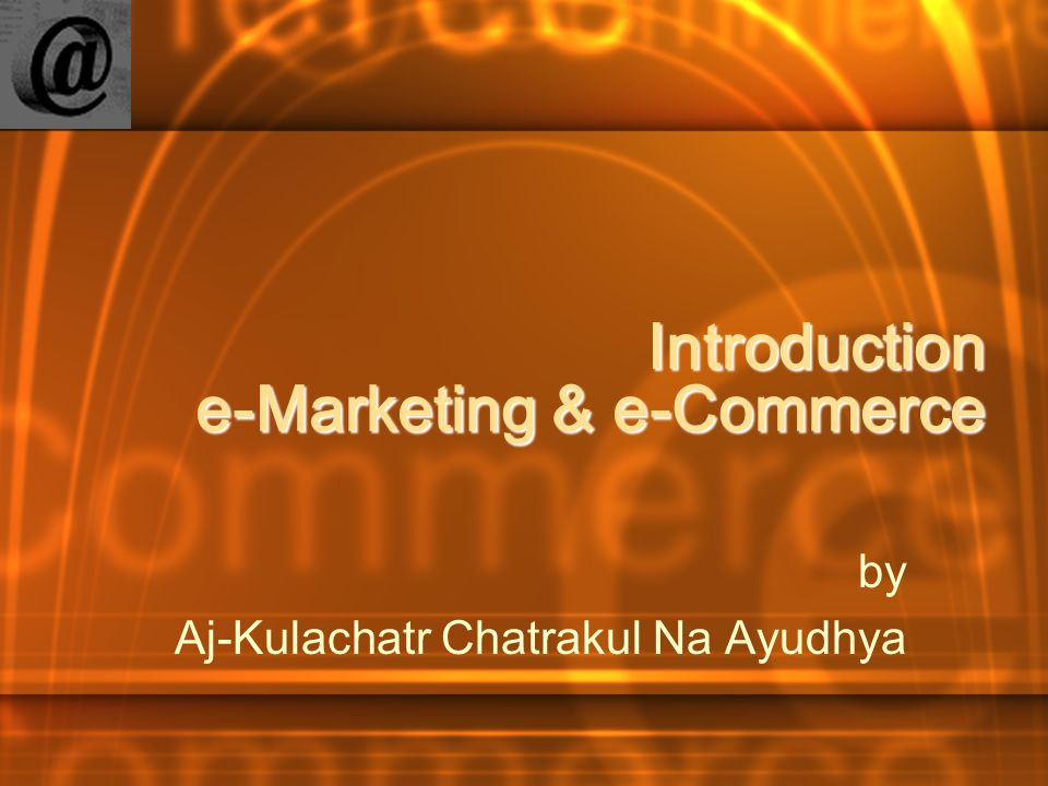 e-Marketing Agenda –Part I Overview Introduction e-Marketing e-Payment Law,Security & Taxation in e-Commerce –Part II e-Commerce Development Store Front Building Domain name and HTML File Transfer Protocol (FTP) CGI and Perl Web Hosting