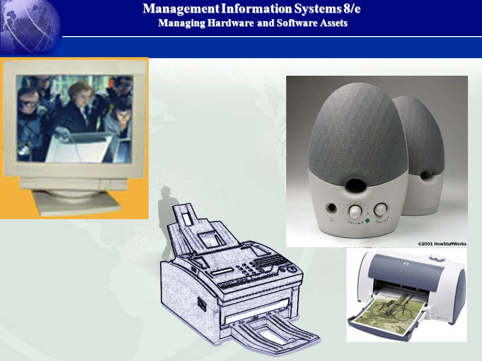 Management Information Systems 8/e Managing Hardware and Software Assets Managing Hardware and Software Assets