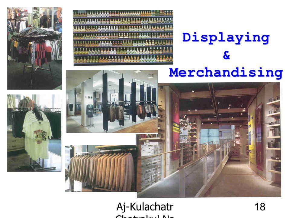 Aj-Kulachatr Chatrakul Na Ayudhaya Ch-4 18 Displaying & Merchandising