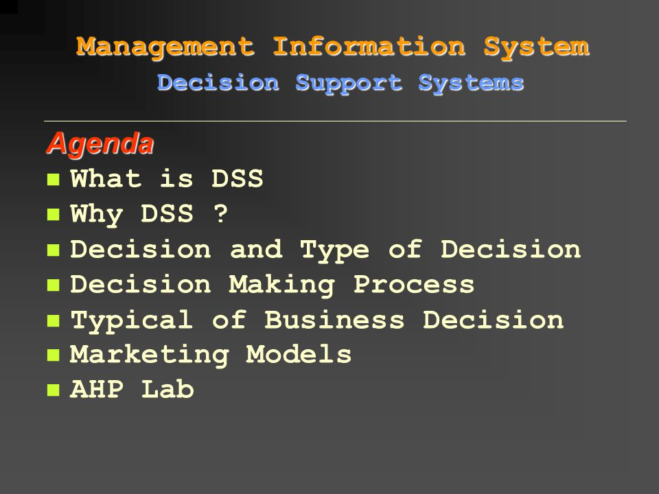 A DSS is an interactive, flexible, and adaptable Computer Based Information System (CBIS) specially developed for supporting the solution of a non- structured management problem for improved decision making.