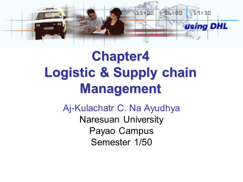 Chapter4 Logistic & Supply chain Management Aj-Kulachatr C.