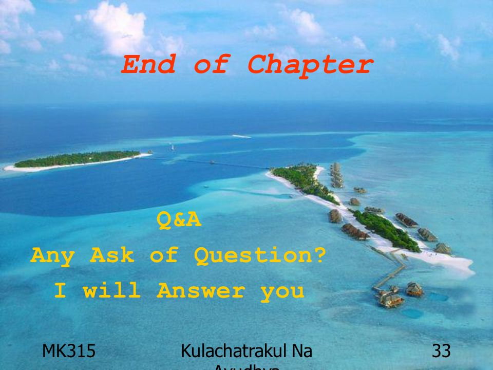 MK315Kulachatrakul Na Ayudhya 33 End of Chapter Q&A Any Ask of Question I will Answer you