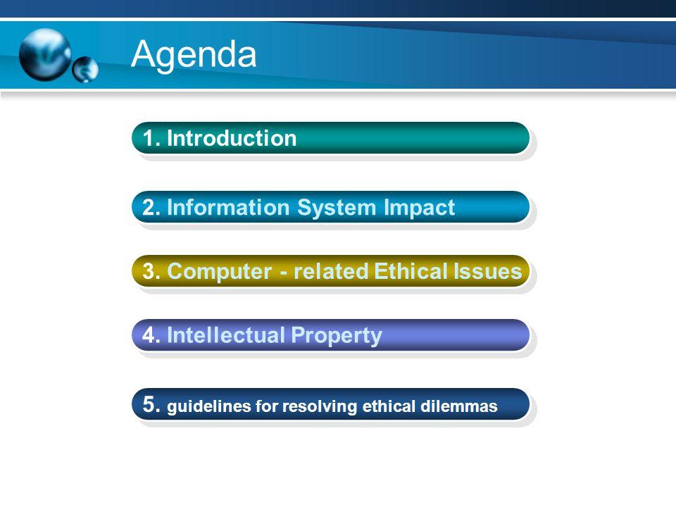 Information System Impact ; Computer-related ethical issues ( ความสัมพันธ์ระหว่าง คอมพิวเตอร์และปัญหา ด้านจริยธรรม ) ประเด็นด้านจริยธรรมและกฎหมายที่เกี่ยวกับคอมพิวเตอร์ (Major computer ethical and legal issues) ประเด็นจริยธรรม (Ethical issues) ตัวอย่าง (Examples) ความเป็นส่วนตัว (Privacy) การใช้อุปกรณ์อิเล็กทรอนิกส์ในการตรวจจับหรือเฝ้าดูพนักงาน หรือเก็บ ข้อมูลของผู้ซื้อทันที ณ จุดขาย โดยที่ไม่บอกลูกค้าก่อน ความถูกต้อง (Accuracy) การไม่ยอมรับในเครดิตของบุคคลนั้น ๆ เนื่องจากข้อมูลเก่าไม่เพียงพอ หรือไม่ยอมรับเข้าทำงาน หรือเรียนต่อ เพราะข้อมูลการทำงานไม่ เพียงพอหรือมีบันทึกประวัติเก่าจากตำรวจ ความเป็นเจ้าของ (Property) การมีสิทธิอันชอบธรรมในการถือครองซอฟต์แวร์ การคัดลอก (Copy) ผลิตภัณฑ์ซอฟต์แวร์ และการลักขโมยซอฟต์แวร์ การเข้ามาใช้ ข้อมูล (Access) การมีระบบรักษาความปลอดภัยที่ดีพอของข้อมูลในอันที่จะป้องกัน คลังข้อมูลส่วนตัวและองค์กรและระดับชั้นของการเข้ามาใช้ข้อมูลของ พนักงานว่าเข้ามาได้ถึงระดับใด