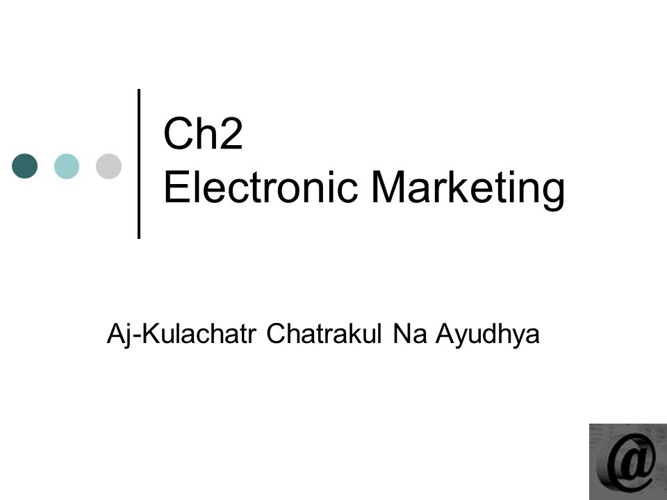 Ch2 Electronic Marketing Aj-Kulachatr Chatrakul Na Ayudhya