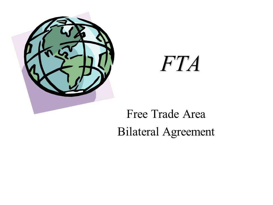 FTA Free Trade Area Bilateral Agreement