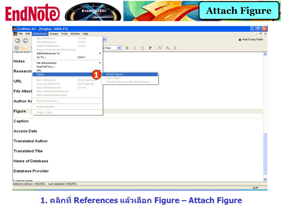 1. คลิกที่ References แล้วเลือก Figure – Attach Figure 1 Attach Figure