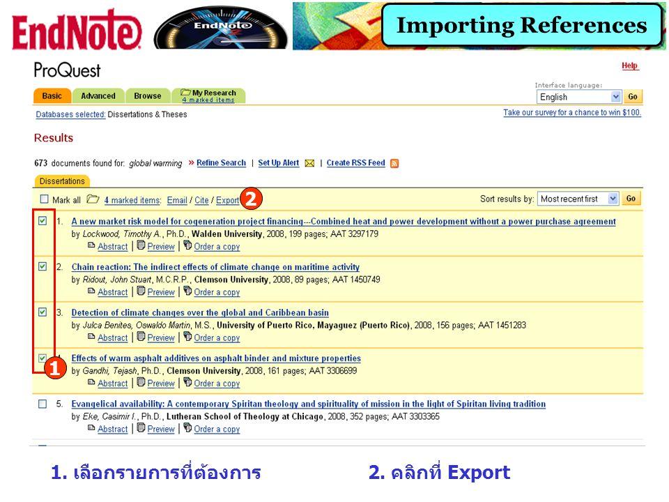 Importing References 1 2 1. เลือกรายการที่ต้องการ2. คลิกที่ Export
