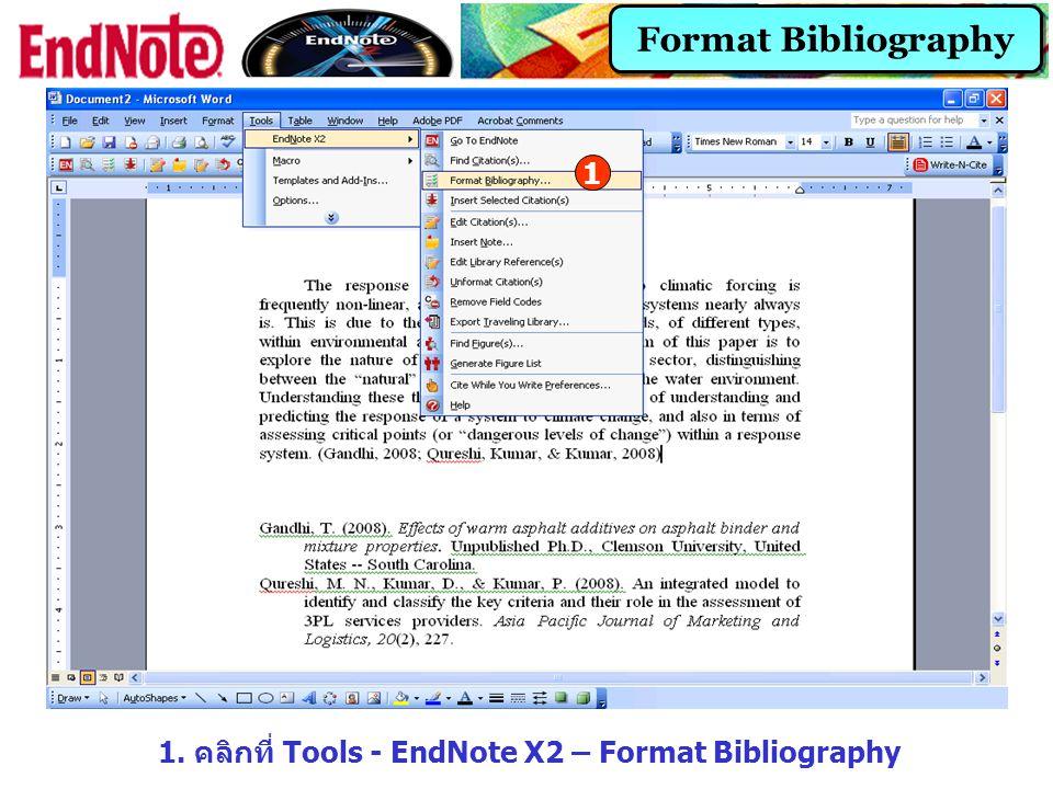 Format Bibliography 1. คลิกที่ Tools - EndNote X2 – Format Bibliography 1