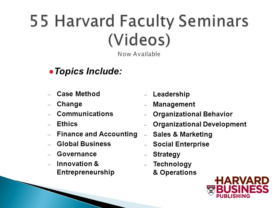 55 Harvard Faculty Seminars (Videos) Now Available – Case Method – Change – Communications – Ethics – Finance and Accounting – Global Business – Gover