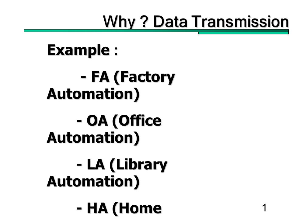 2 Why ? Data Transmission Data Communication For Management