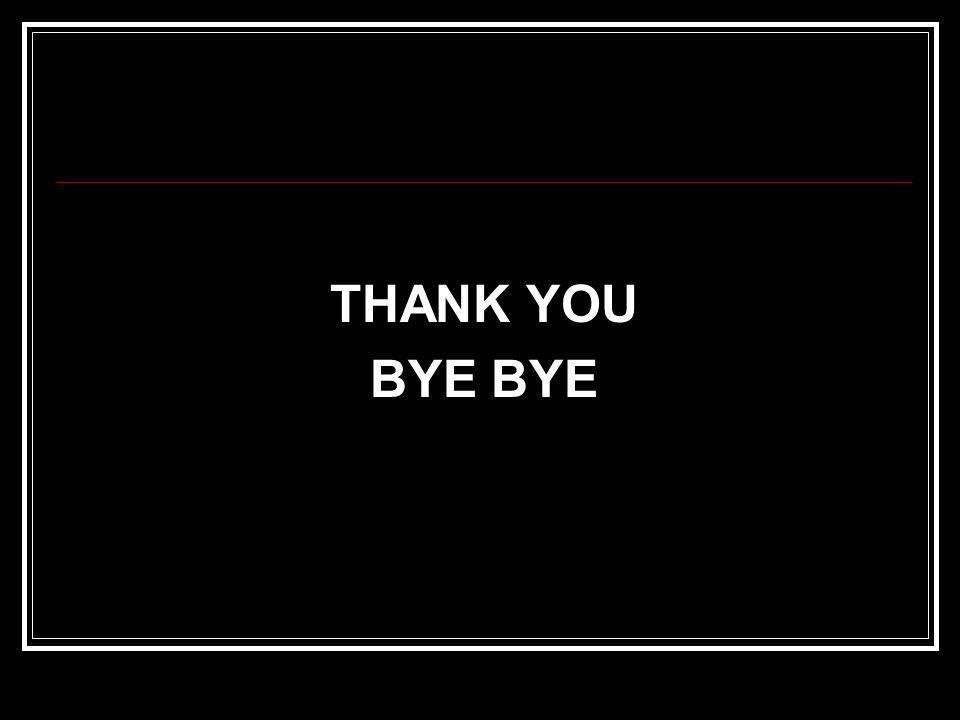 THANK YOU BYE