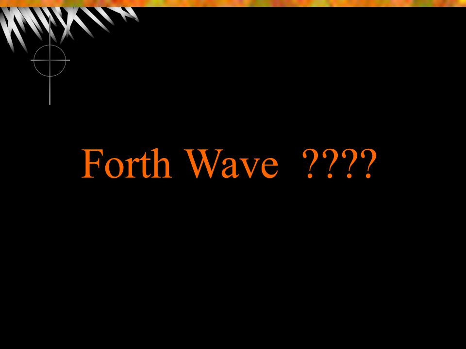 Forth Wave ????