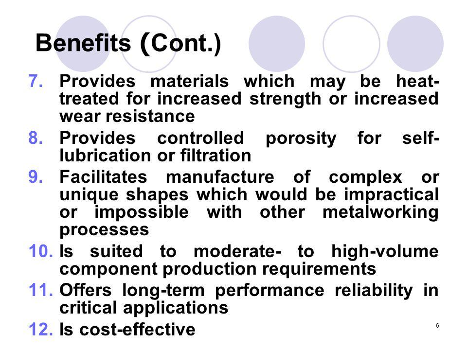 7 Disadvantages 1.Porosity originates as the spaces between powder particles → low elongation 2.Expensive powder