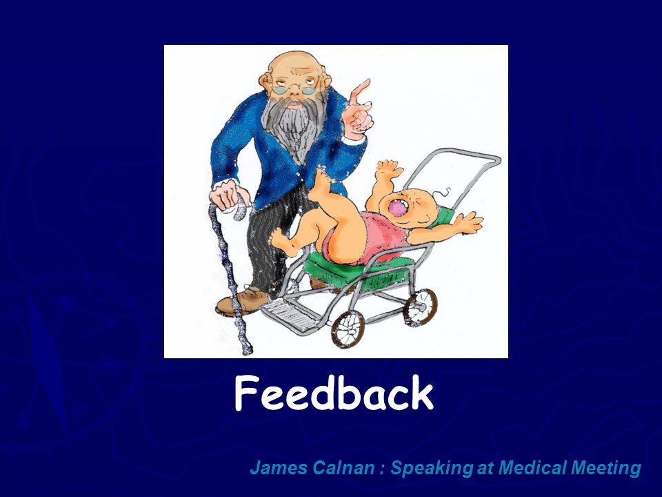 Feedback James Calnan : Speaking at Medical Meeting