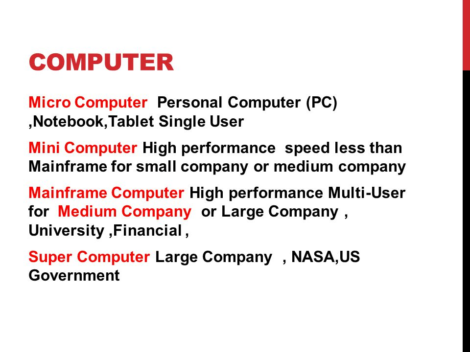 COMPUTER Micro Computer Personal Computer (PC),Notebook,Tablet Single User Mini Computer High performance speed less than Mainframe for small company