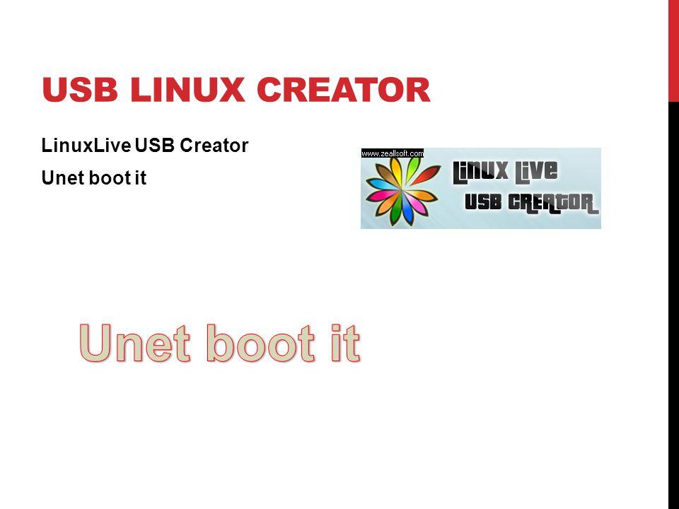 USB LINUX CREATOR LinuxLive USB Creator Unet boot it