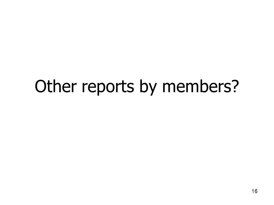 16 Other reports by members