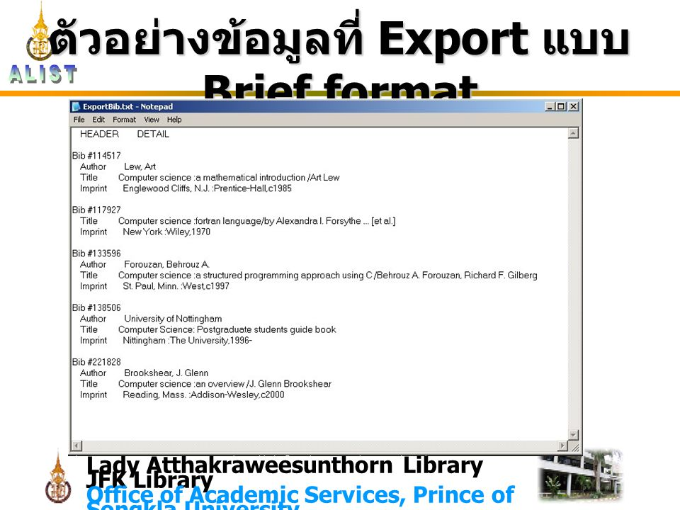 Lady Atthakraweesunthorn Library JFK Library Office of Academic Services, Prince of Songkla University ตัวอย่างข้อมูลที่ Export แบบ Brief format