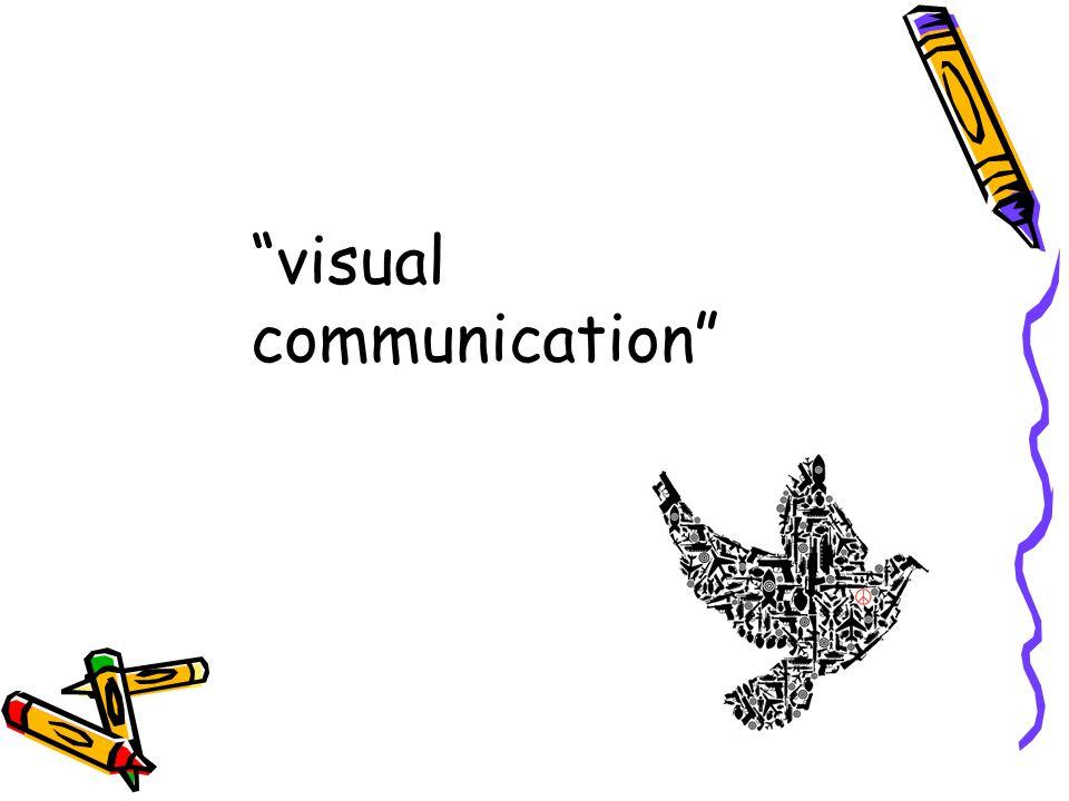 """visual communication"""