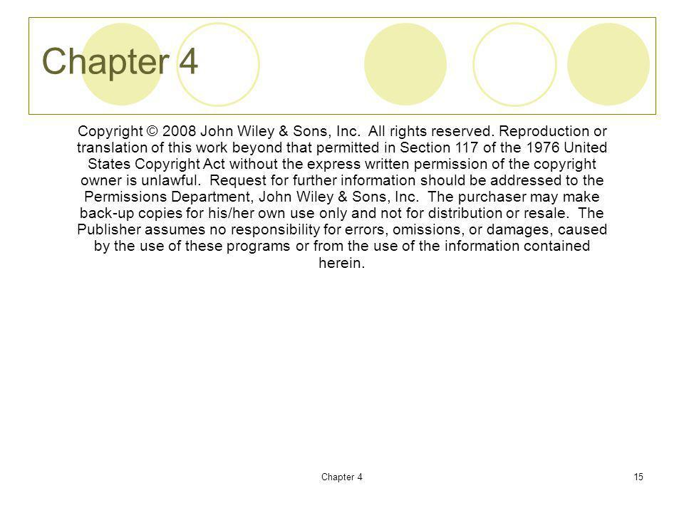 Chapter 415 Chapter 4 Copyright © 2008 John Wiley & Sons, Inc.