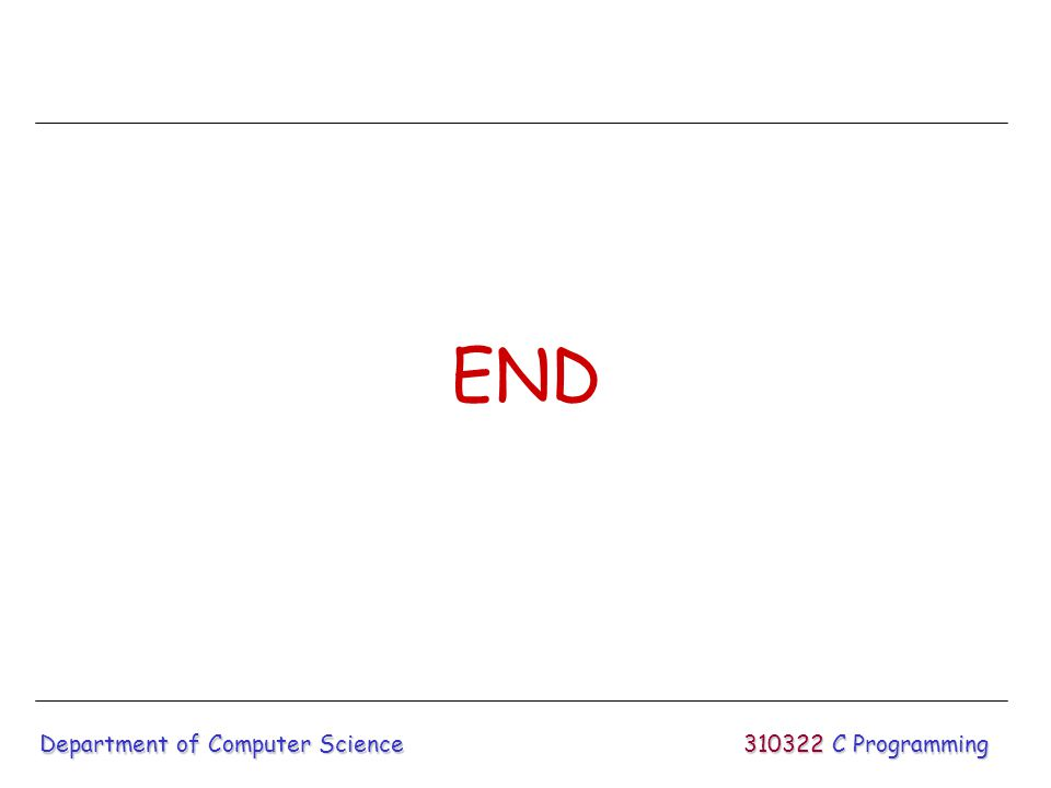 END 310322 C Programming Department of Computer Science