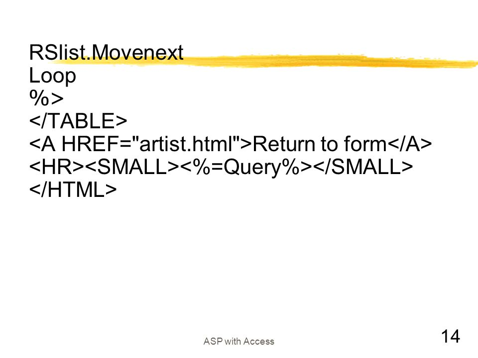 14 ASP with Access RSlist.Movenext Loop %> Return to form