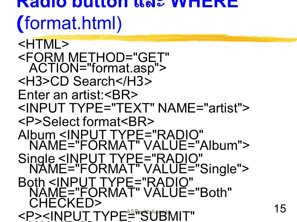 15 ASP with Access Radio button และ WHERE (format.html) CD Search Enter an artist: Select format Album Single Both