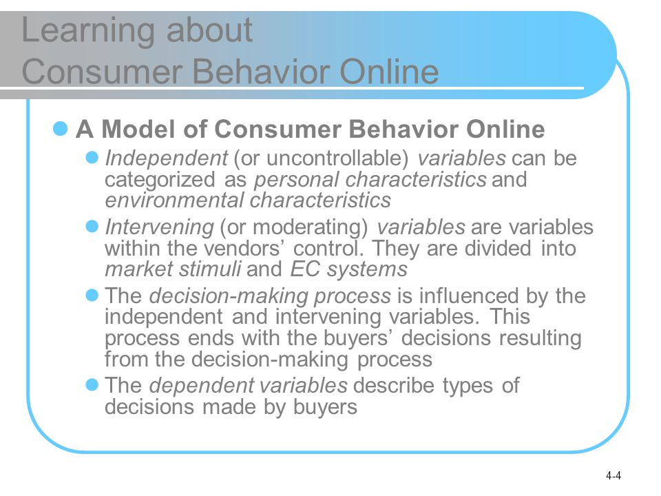 4-25 Market Research for EC Online Market Research Methods Implementing Web-based surveys A major provider of online surveys is Zoomerang(zoomerang.com) Online focus groups Hearing directly from customers Software tools Informative.com Voc-online.com Insightexpress.com Survey.com