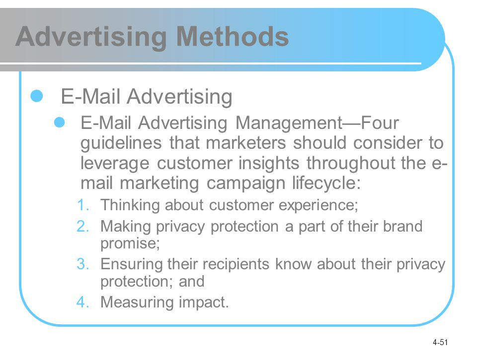 4-51 Advertising Methods E-Mail Advertising E-Mail Advertising Management—Four guidelines that marketers should consider to leverage customer insights