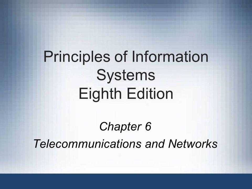 Principles of Information Systems, Eighth Edition2 Principles and Learning Objectives การติดต่อสื่อสารที่มีประสิทธิผลมีความจำเป็นต่อความสำเร็จ ขององค์กร – สามารถบอกความหมายของคำว่า communications และ telecommunications รวมถึงอธิบายองค์ประกอบของ ระบบ telecommunications