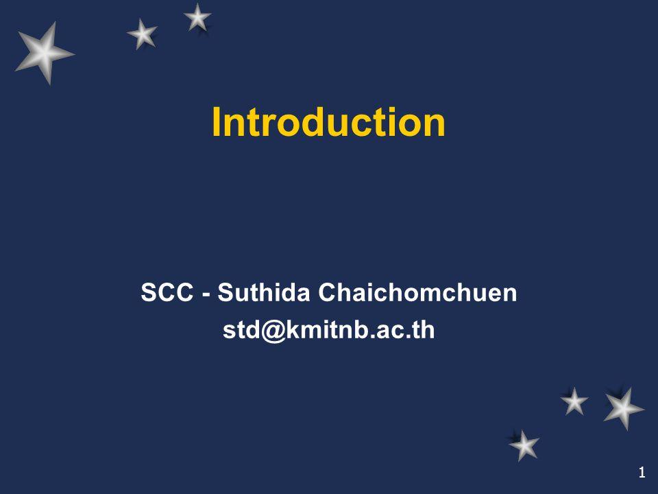 1 Introduction SCC - Suthida Chaichomchuen std@kmitnb.ac.th
