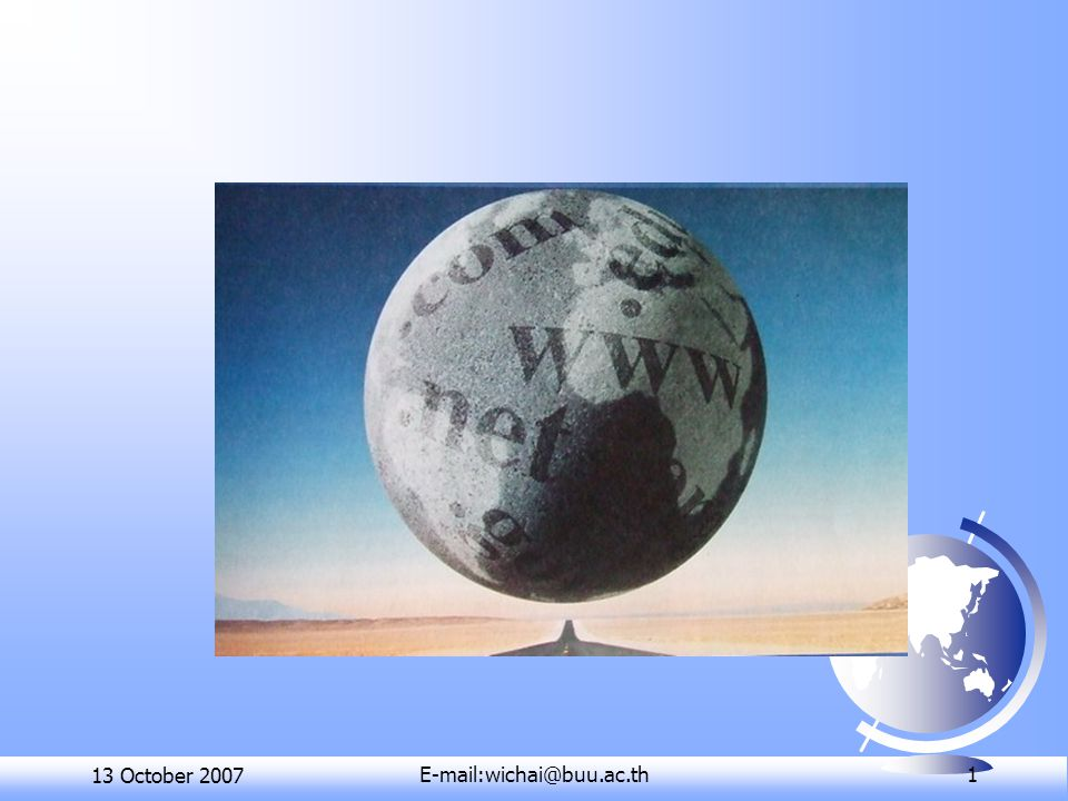 310101 Information and Communication Technology โดย ผู้ช่วยศาสตราจารย์วิชัย บุญเจือ E-mail: wichai@buu.ac.th http://seashore.buu.ac.th/~wich ai