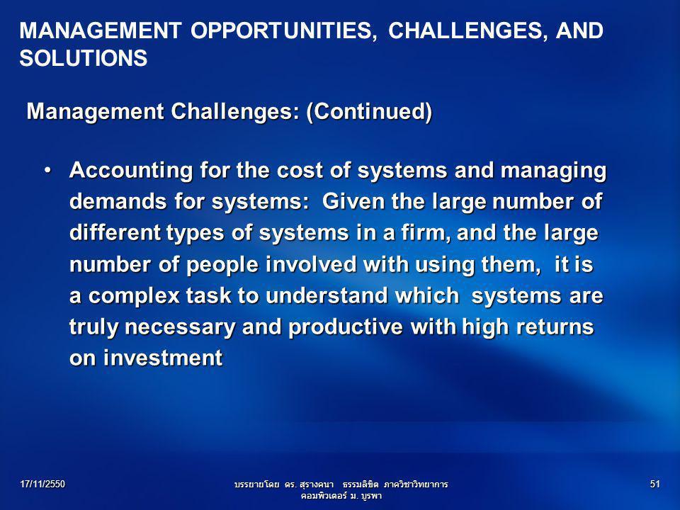 17/11/2550บรรยายโดย ดร. สุรางคนา ธรรมลิขิต ภาควิชาวิทยาการ คอมพิวเตอร์ ม. บูรพา 51 Accounting for the cost of systems and managing demands for systems