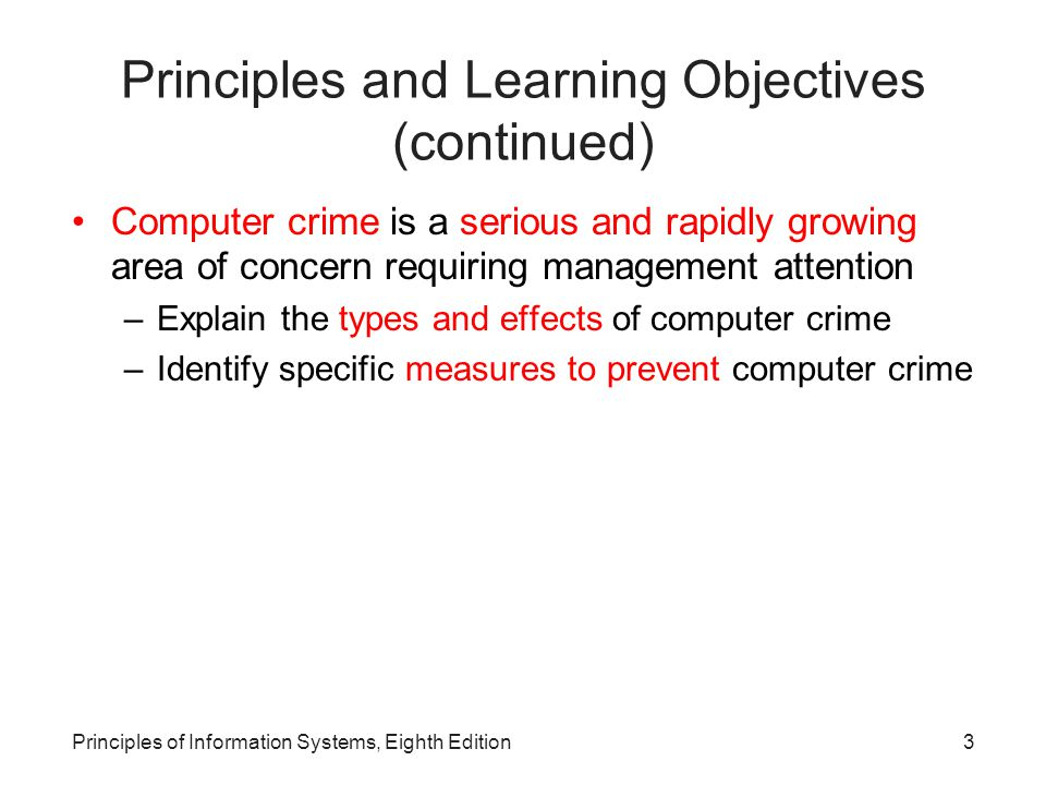 4Principles of Information Systems, Eighth Edition Principles and Learning Objectives (continued) Jobs, equipment, and working conditions must be designed to avoid negative health effects –List the important effects of computers on the work environment –Identify specific actions that must be taken to ensure the health and safety of employees –Outline criteria for the ethical use of information systems