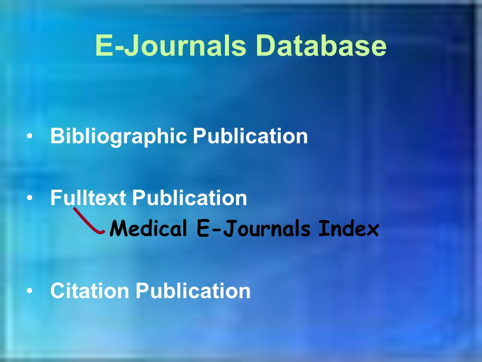 E-Journals Database Bibliographic Publication Fulltext Publication Medical E-Journals Index Citation Publication