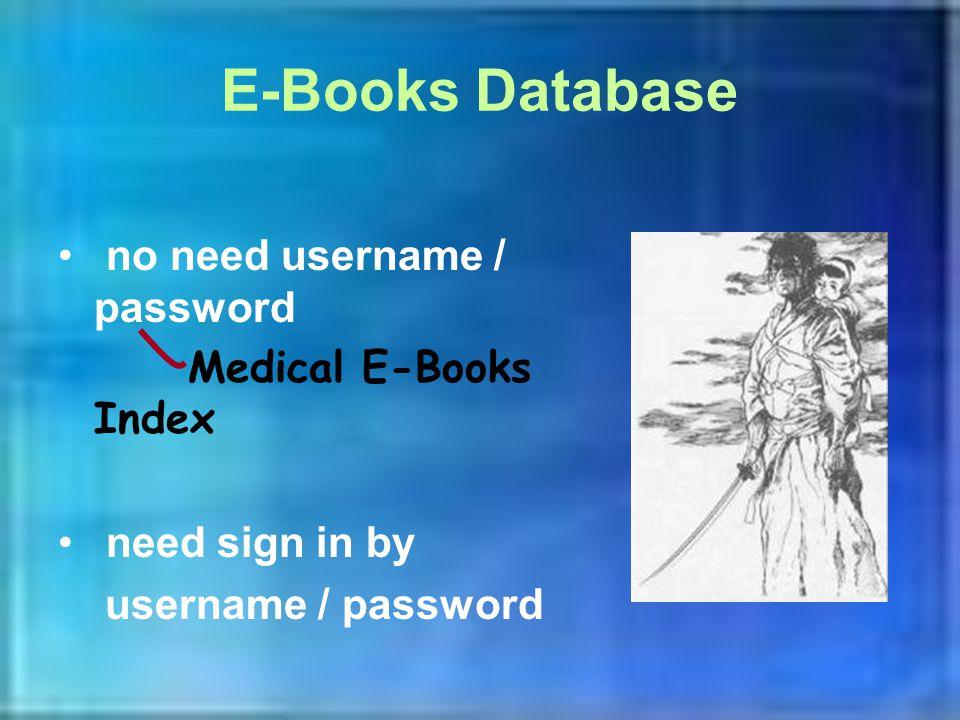 E-Books Database no need username / password Medical E-Books Index need sign in by username / password