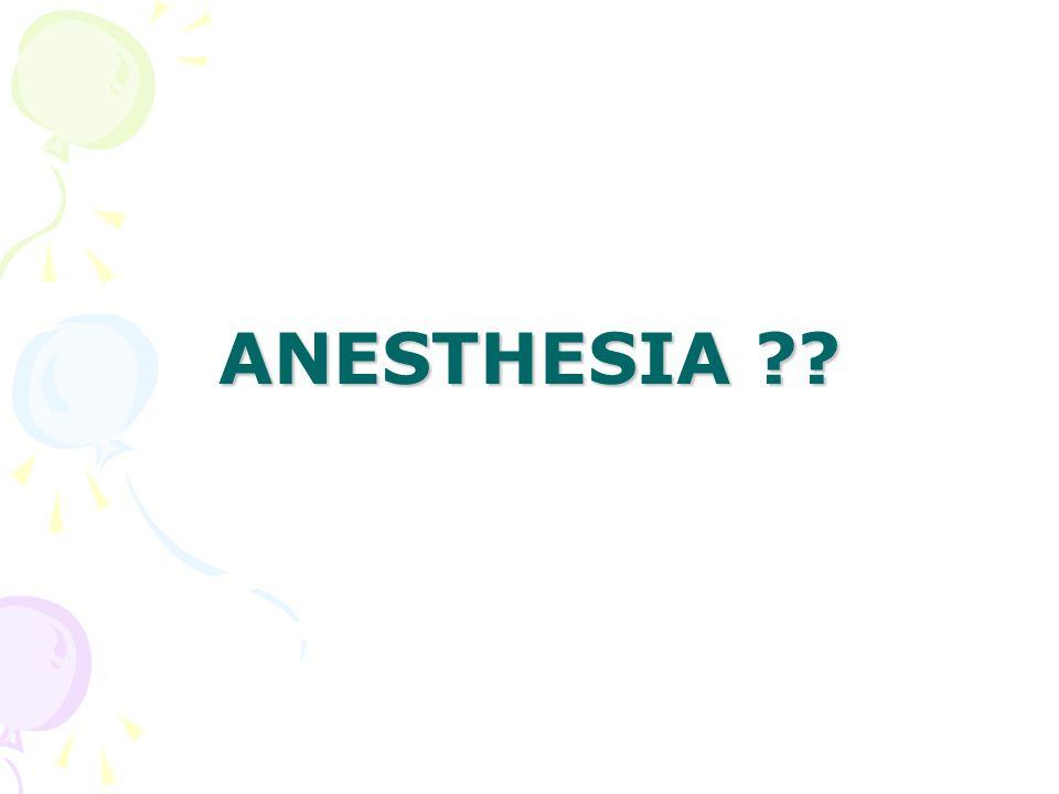ANESTHESIA ??