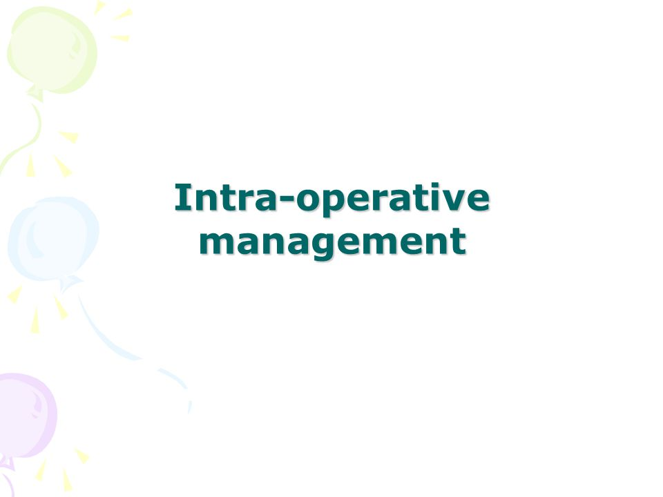 Intra-operativemanagement