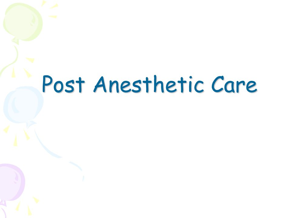 Post Anesthetic Care