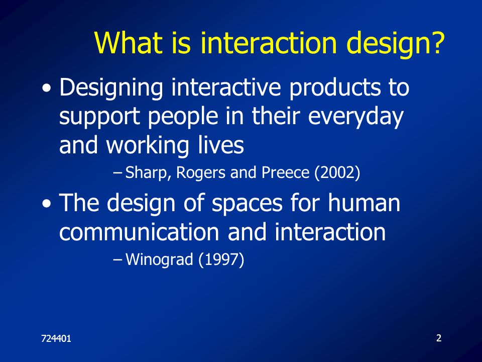 72440113 What is involved in the process of interaction design Identify needs and establish requirements Develop alternative designs Build interactive prototypes that can be communicated and assessed Evaluate what is being built throughout the process