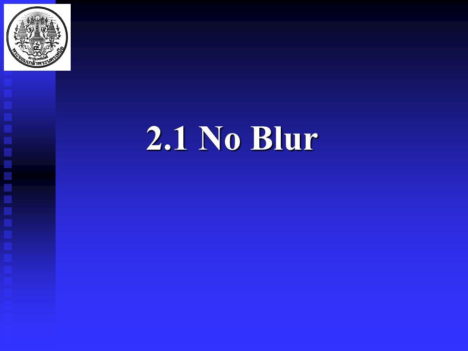 2.1 No Blur
